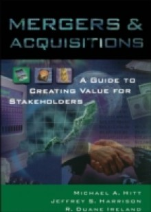 Обложка книги  - Mergers & Acquisitions: A Guide to Creating Value for Stakeholders
