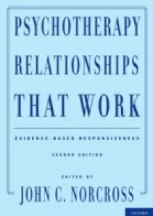 Обложка книги  - Psychotherapy Relationships That Work: Evidence-Based Responsiveness