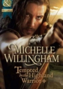 Обложка книги  - Tempted by the Highland Warrior (Mills & Boon Historical) (The MacKinloch Clan, Book 3)