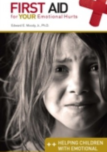 Обложка книги  - Helping Children with Emotional Problems: First Aid for Your Emotional Hurts