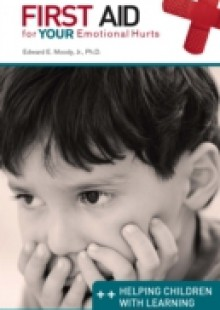 Обложка книги  - Helping Children with Learning Problems: First Aid for Your Emotional Hurts