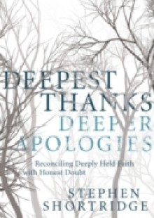 Обложка книги  - Deepest Thanks, Deeper Apologies