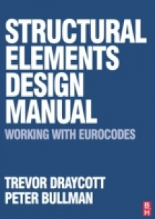 Обложка книги  - Structural Elements Design Manual: Working with Eurocodes