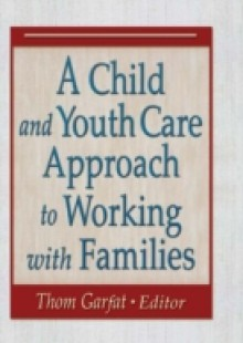 Обложка книги  - Child and Youth Care Approach to Working with Families