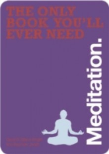 Обложка книги  - Only Book You'll Ever Need – Meditation