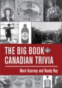 Обложка книги  - Big Book of Canadian Trivia