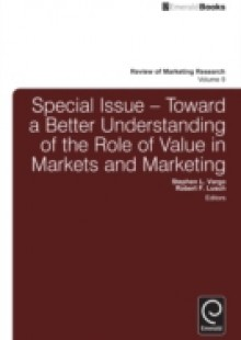 Обложка книги  - Toward a Better Understanding of the Role of Value in Markets and Marketing