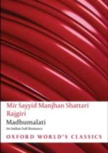 Обложка книги  - Madhumalati: An Indian Sufi Romance