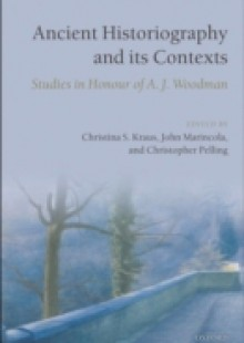 Обложка книги  - Ancient Historiography and Its Contexts: Studies in Honour of A. J. Woodman