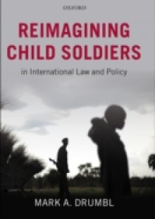 Обложка книги  - Reimagining Child Soldiers in International Law and Policy