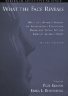 Обложка книги  - What the Face Reveals: Basic and Applied Studies of Spontaneous Expression Using the Facial Action Coding System (FACS)
