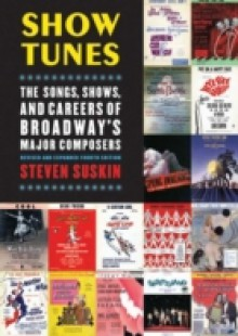 Обложка книги  - Show Tunes: The Songs, Shows, and Careers of Broadways Major Composers