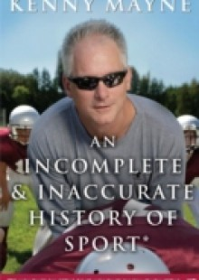 Обложка книги  - Incomplete and Inaccurate History of Sport