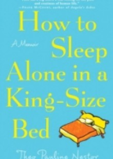 Обложка книги  - How to Sleep Alone in a King-Size Bed