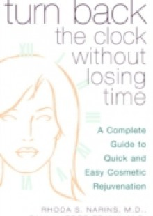 Обложка книги  - Turn Back the Clock Without Losing Time