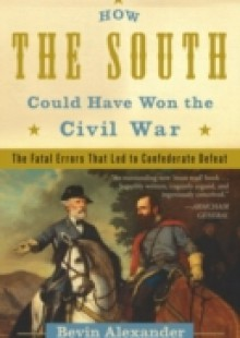 Обложка книги  - How the South Could Have Won the Civil War