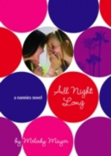 Обложка книги  - All Night Long: A Nannies Novel