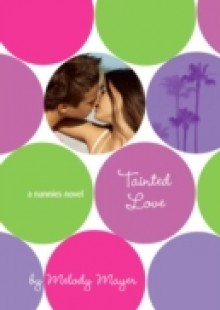 Обложка книги  - Tainted Love: A Nannies Novel