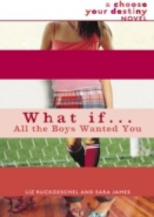 Обложка книги  - What If . . . All the Boys Wanted You