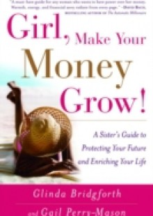 Обложка книги  - Girl, Make Your Money Grow!