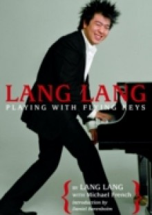 Обложка книги  - Lang Lang: Playing with Flying Keys