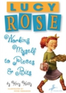 Обложка книги  - Lucy Rose: Working Myself to Pieces and Bits