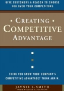 Обложка книги  - Creating Competitive Advantage