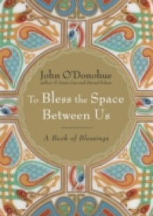 Обложка книги  - To Bless the Space Between Us