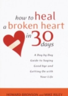 Обложка книги  - How to Heal a Broken Heart in 30 Days