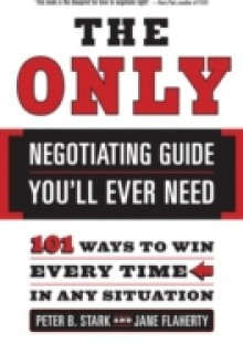 Обложка книги  - Only Negotiating Guide You'll Ever Need