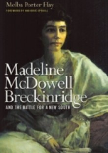 Обложка книги  - Madeline McDowell Breckinridge and the Battle for a New South