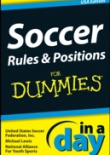 Обложка книги  - Soccer Rules and Positions In A Day For Dummies