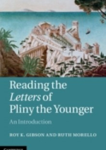 Обложка книги  - Reading the Letters of Pliny the Younger