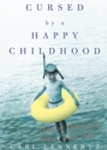 Обложка книги  - Cursed by a Happy Childhood