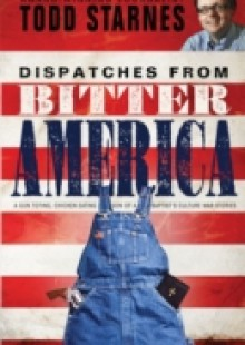 Обложка книги  - Dispatches from Bitter America