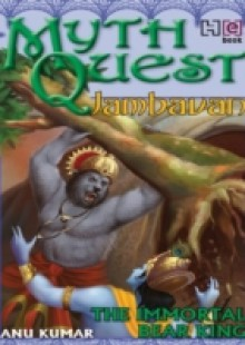 Обложка книги  - MYTHQUEST 3: JAMBAVAN: THE IMMORTAL BEAR KING