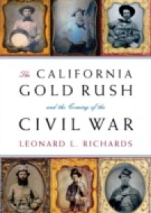 Обложка книги  - California Gold Rush and the Coming of the Civil War