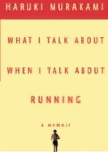 Обложка книги  - What I Talk About When I Talk About Running