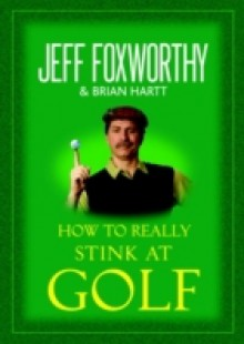 Обложка книги  - How to Really Stink at Golf