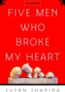 Обложка книги  - Five Men Who Broke My Heart