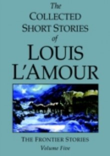 Обложка книги  - Collected Short Stories of Louis L'Amour, Volume 5