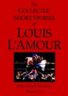 Обложка книги  - Collected Short Stories of Louis L'Amour, Volume 6