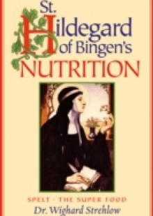 Обложка книги  - St. Hildegard of Bingen's Nutrition