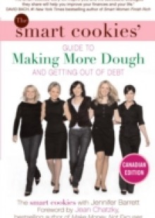 Обложка книги  - Smart Cookies' Guide to Making More Dough and Getting Out of Debt