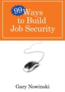 Обложка книги  - 99 Ways to Build Job Security
