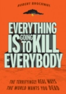 Обложка книги  - Everything Is Going to Kill Everybody