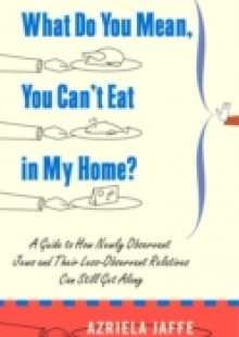 Обложка книги  - What Do You Mean, You Can't Eat in My Home?