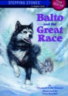 Обложка книги  - Balto and the Great Race (Totally True Adventures)