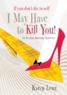 Обложка книги  - If You Don't Die to Self, I May Have to Kill You