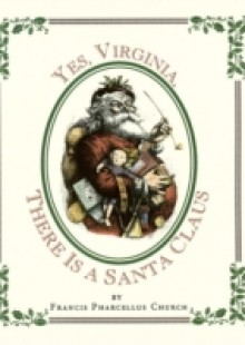 Обложка книги  - Yes Virginia, There Is a Santa